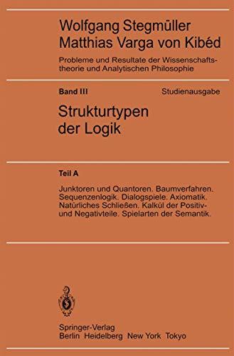 Junktoren und Quantoren. Baumverfahren. Sequenzenlogik. Dialogspiele. Axiomatik. Natürliches Schließen. Kalkül der Positiv- und Negativteile. ... und Analytischen Philosophie (3 / A))