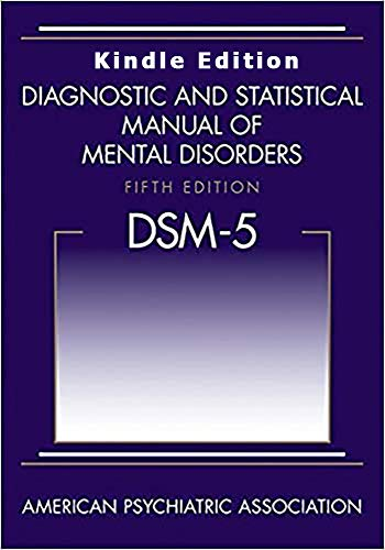 Diagnostic and Statistical Manual of Mental Disorders: DSM-5 E-Kindle Book 5th Edition