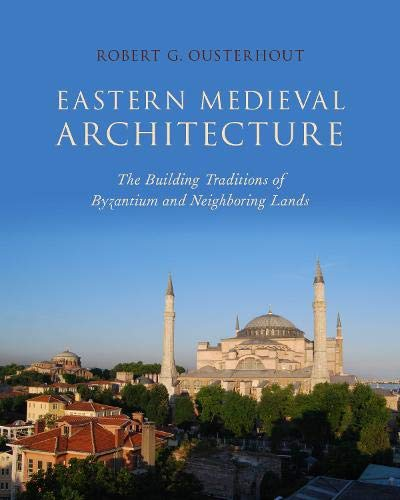 Eastern Medieval Architecture (Onassis Series in Hellenic Culture)