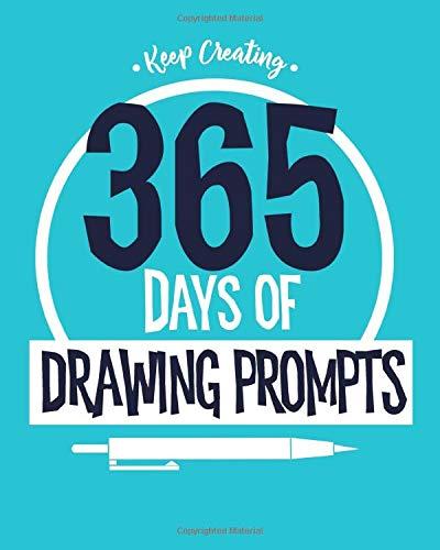 Keep Creating: 365 Days of Drawing Prompts Sketchbook