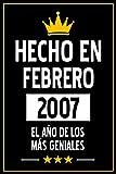 Hecho En Febrero 2007 El Año DE Los Más Geniales: Regalo de Cumpleaños de 14 años para Mujeres y Hombres, para Niñas y Niños   Idea de Regalo de ...   Cuaderno de Notas, Diario.