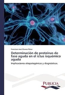 Determinación de proteínas de fase aguda en el ictus isquémico agudo: Implicaciones etiopatogénicas y diagnósticas