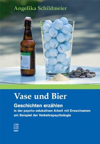 Vase und Bier: Geschichten erzählen in der psycho-edukativen Arbeit mit Erwachsenen am Beispiel der Verkehrspsychologie