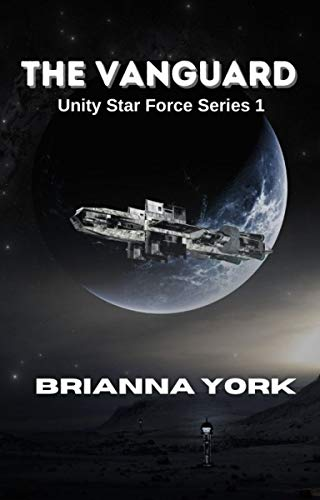 The Vanguard: Unity Star Force Series Book 1