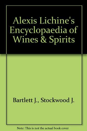 Alexis Lichine\'s Encyclopaedia of Wines & Spirits