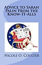 Advice to Sarah Palin From the Know-It-Alls: A Satirical Journey