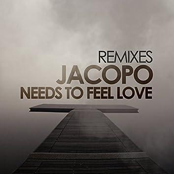 Needs to Feel Love (Remixes)