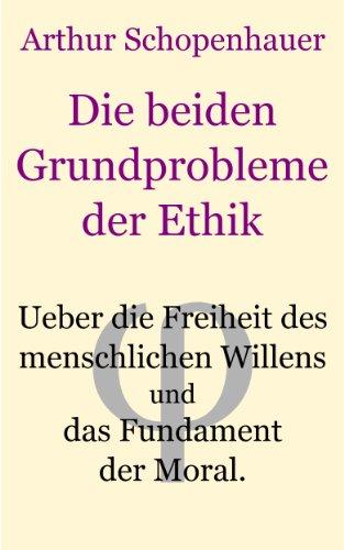 Die beiden Grundprobleme der Ethik: behandelt in zwei akademischen Preisschriften