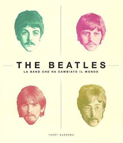 The Beatles. La band che ha cambiato il mondo. Ediz. illustrata