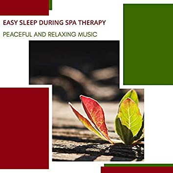 Easy Sleep During Spa Therapy - Peaceful And Relaxing Music