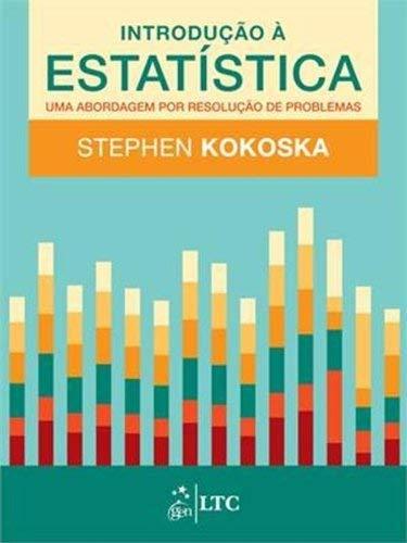 Introdução à Estatística - Uma Abordagem por Resolução de Problemas