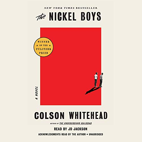 The Nickel Boys (Winner 2020 Pulitzer Prize for Fiction) audiobook cover art