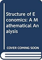 Structure of Economics: A Mathematical Analysis