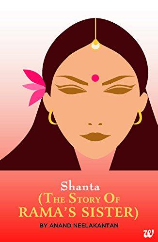 Shanta : The Story of Rama's Sister by [Anand Neelakantan]