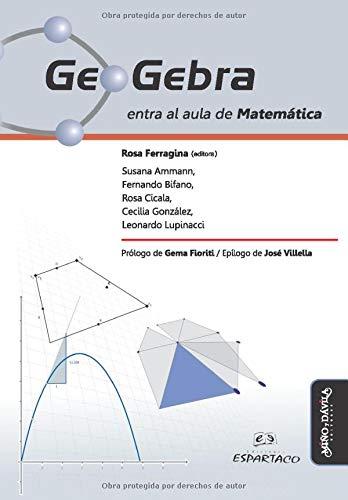 Geogebra entra al aula de matemática (Spanish Edition)