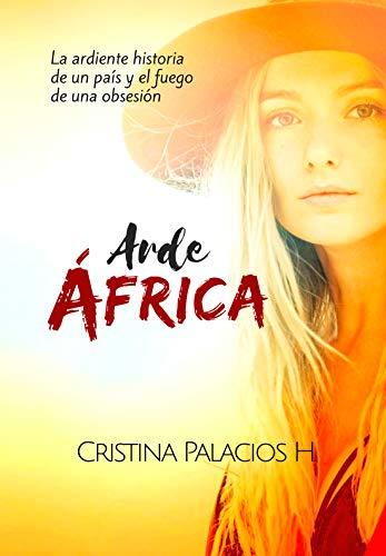 Arde África: Apasionante historia de acción, aventuras y amor ...