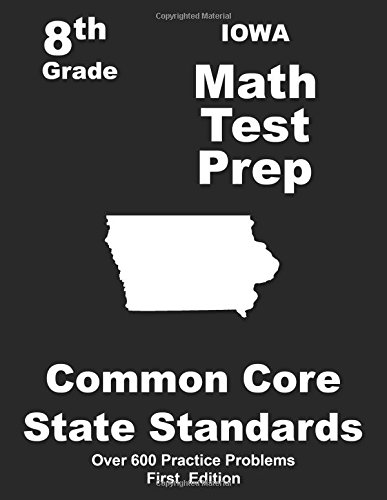 Iowa 8th Grade Math Test Prep Common Core Learning Standards