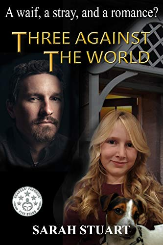 Book: Three Against the World - A Waif, a Stray, and a Romance? (Richard and Maria Book 1) by Sarah Stuart