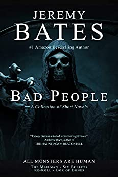 Bad People: A collection of short novels by [Jeremy Bates]