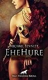 EheHure | Erotischer Roman: Lassen Sie sich auf Michaels Kopfkinos ein (Erotik Romane)