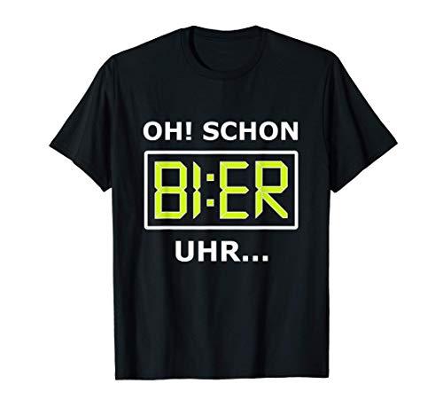 Oh, Schon Bier Uhr - Bier Alkohol Geschenk - Lustiger Spruch T-Shirt