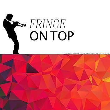 Fringe on Top