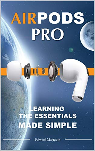 Air Pods Pro: Learning the Essentials Made Simple (English Edition)