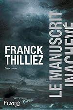 Le Manuscrit inachevé - Édition collector de Franck THILLIEZ