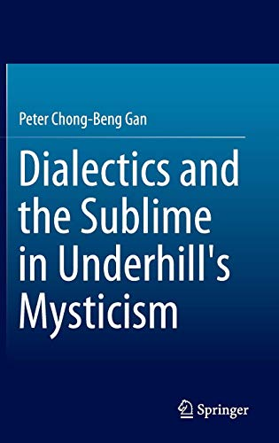 Download Dialectics and the Sublime in Underhill's Mysticism 9812874836