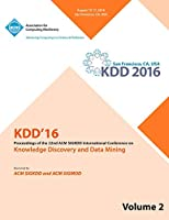 KDD 16 22nd International Conference on Knowledge Discovery and Data Mining Vol 2
