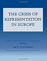 The Crisis of Representation in Europe (Special Issue of West European Politics)