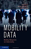 Mobility Data: Modeling, Management, and Understanding