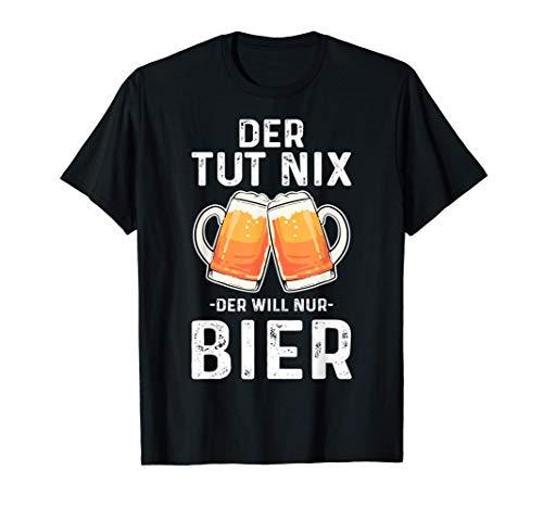 Der Tut Nix Will Nur Bier T-Shirt