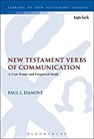 New Testament Verbs of Communication: A Case Frame and Exegetical Study (The Library of New Testament Studies)