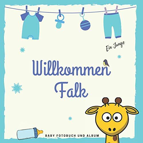 Willkommen Falk Baby Fotobuch und Album: Personalisiertes Baby Fotobuch und Fotoalbum, Das erste Jahr, Geschenk zur Schwangerschaft und Geburt, Baby Name auf dem Cover