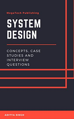 Amazon Com System Design Concepts Case Studies And Interview Questions Ebook Singh Aditya Kindle Store
