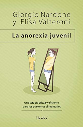 Anorexia juvenil, La. Una terapia eficaz y eficiente para los transtornos alimen: Una terapia eficaz y eficiente para los trastornos alimentarios: 0 (Enfoque estratégico)