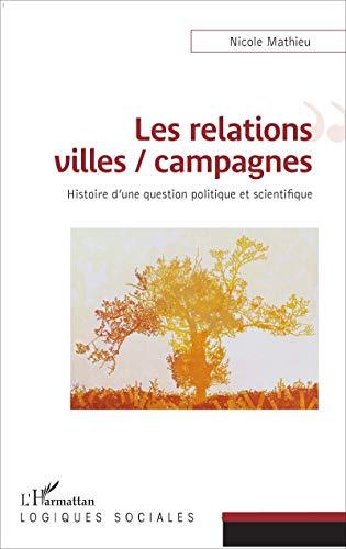 Les relations villes/campagnes : Histoire d'une question politique et scientifique