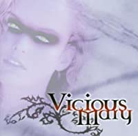 Vicious Mary by Vicious Mary (2009-01-01)