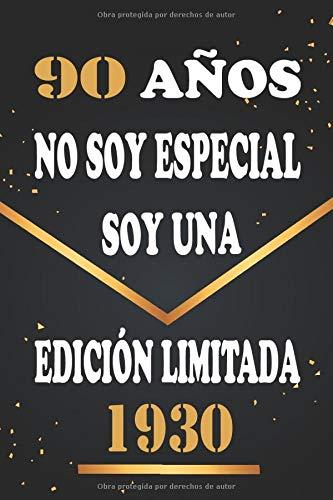 90 años No soy especial Soy una edición limitada 1930: Regalo de aniversario, cuaderno 120 páginas de felicitaciones, idea de regalo, regalo de 90 aniversario para pareja, niño, mujer,
