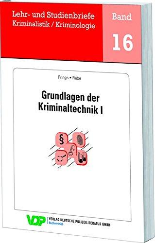 Grundlagen der Kriminaltechnik I (Lehr- und Studienbriefe Kriminalistik /Kriminologie)