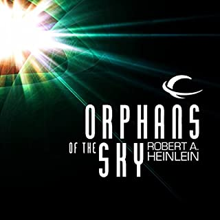 Orphans of the Sky                   By:                                                                                                                                 Robert A. Heinlein                               Narrated by:                                                                                                                                 Eric Michael Summerer                      Length: 4 hrs and 42 mins     1,703 ratings     Overall 3.8