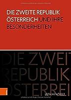 Die Zweite Republik Osterreich Und Ihre Besonderheiten (Schriftenreihe Des Forschungsinstituts Fur Politisch-Histori)
