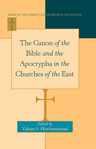 The Canon of the Bible and the Apocrypha in the Churches of the East (Bible in the Christian Orthodox Tradition)