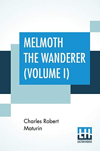 Melmoth The Wanderer (Volume I): A Tale