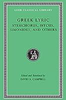 Stesichorus, Ibycus, Simonides, and Others (Volume III) (Loeb Classical Library)