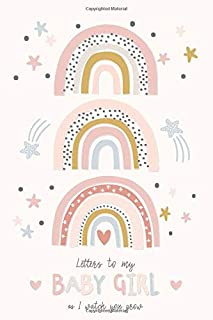 Letters To My Baby Girl As I Watch You Grow: A Memory Keepsake Journal From Mother To Daughter | Lined Blank Notebook To Write In | Pastel Rainbow Theme