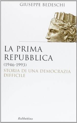 La prima Repubblica (1946-1993). Storia di una democrazia difficile