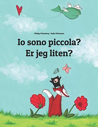 Io sono piccola? Er jeg liten?: Libro illustrato per bambini: italiano-norvegese (Edizione bilingue)