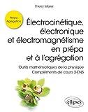 Electrocinétique, électronique et électromagnétisme en prépa et à l'agrégation - Outils mathématiques de la physique. Compléments de cours X-ENS